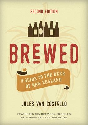 Brewed: A Guide to the Beer of New Zealand 2nd Edition