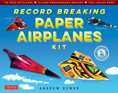 Record Breaking Paper Airplanes Kit : 48 Fold-Up Planes, 16 High-Performance Designs Full-Color Instruction Book