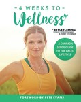 4 Week to Wellness: A Common Sense Guide to the Paleo Lifestyle
