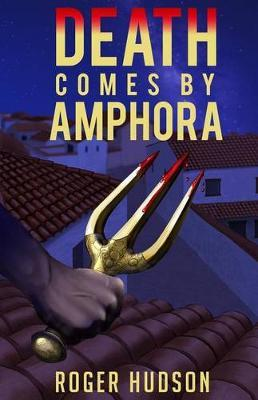 Death Comes by Amphora: A Mystery Novel of Ancient Athens