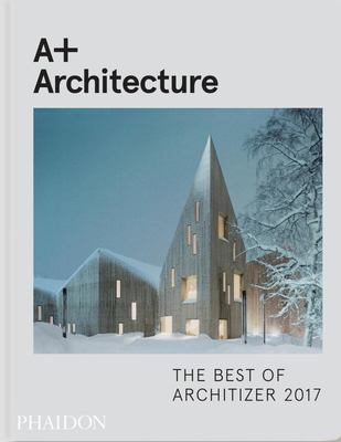 A+ Architecture : The Best of Architizer 2017