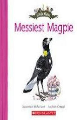The Messiest Magpie (Little Mates #13)