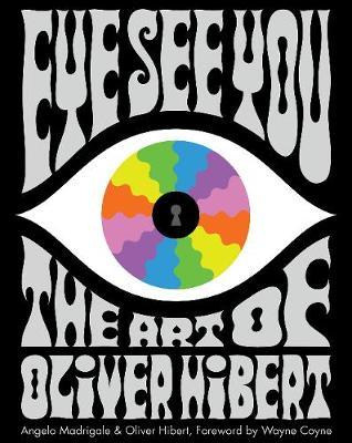 Eye See You: The Art of Oliver Hibert