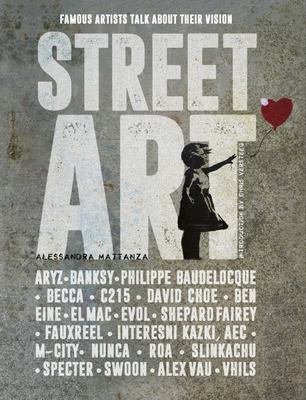 My Street Art: Famous Artists Talk About Their Vision