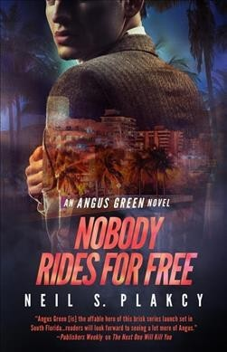 Nobody Rides for Free (Angus Green Mystery #2)
