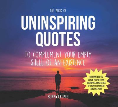 The Book of Uninspiring Quotes