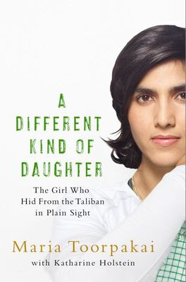 Different Kind of Daughter: My Double Life Disguised as a Boy to Defy the Taliban