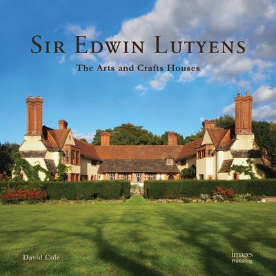 Sir Edward Lutyens: The Arts and Crafts Houses