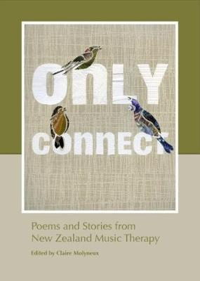 Only Connect: Poems and stories from New Zealand music therapy