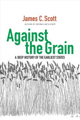 Against the Grain A Deep History of the Earliest States