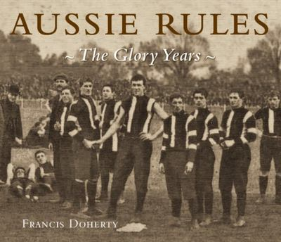 Aussie Rules: The Glory Years