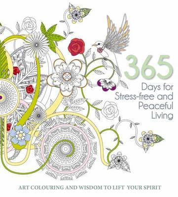 365 Days for Stress-Free and Peaceful Living: A Creative Colouring Book