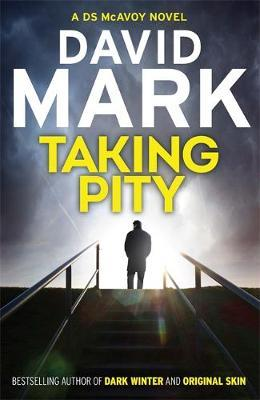 Taking Pity #4 DS McAvoy Novel