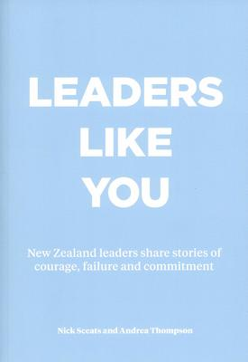 Leaders Like You: NZ Leaders Share Stories of Courage