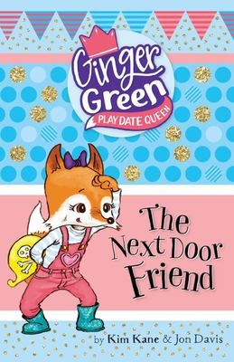 The Next Door Friend (Ginger Green: Play Date Queen #2)