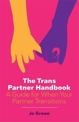 The Trans Partner Handbook: A Guide for When Your Partner Transitions