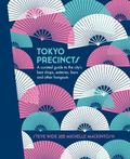 Tokyo Precincts - A Curated Guide to the City's Best Shops, Eateries, Bars and Other Hangouts