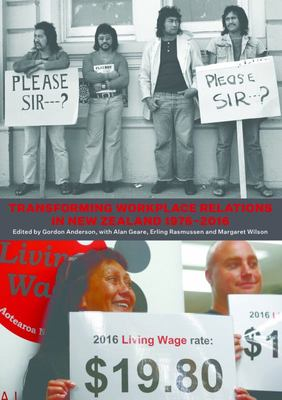 Transforming Workplace Relations: Essays to mark 40 years of the NZJIR