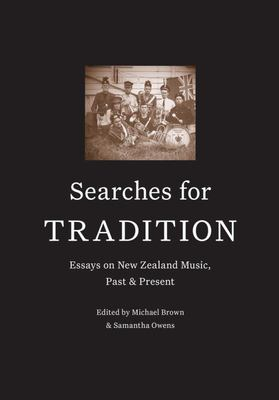 Searches for Tradition: Past and Present in New Zealand Music