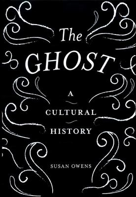 Ghost: A Cultural History - Hardcover