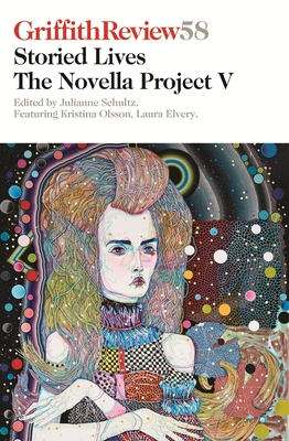 Griffith Review 58: The Novella Project V: Storied Lives