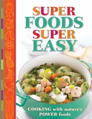 Super foods super easy