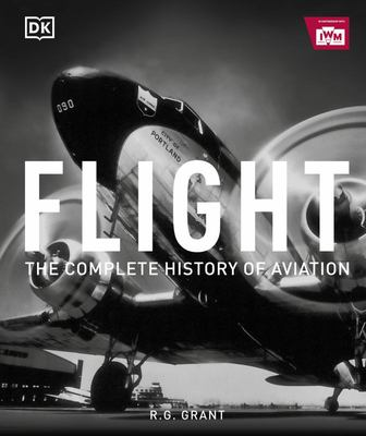 Flight : The Complete History of Aviation