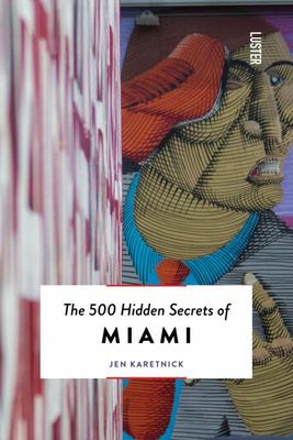 The 500 Hidden Secrets of Miami.