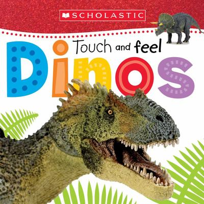 Touch and Feel Dinos (Scholastic Early Learners)