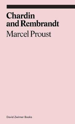Marcel Proust on Chardin and Rembrandt