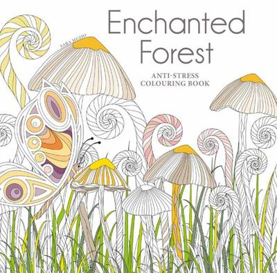 Enchanted Forest: Anti-Stress Colouring Book
