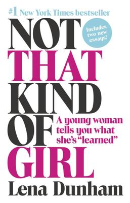 Not That Kind of Girl - A Young Woman Tells You What She's Learned