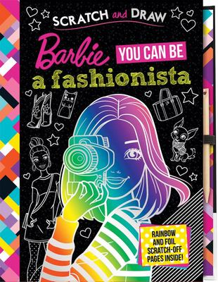 Barbie: You Can Be a Fashionista: Scratch and Draw