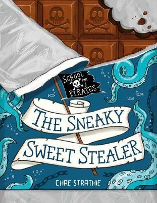 The Sneaky Sweet Stealer (Captain Firebeard's School for Pirates #2)