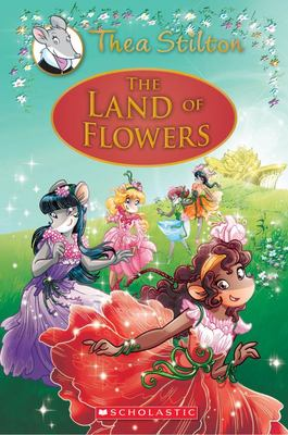 The Land of Flowers (#6 Thea Stilton Special Edition)