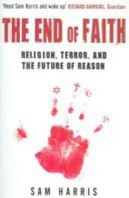 End of Faith: Religion, Terror, and the Future of Reason
