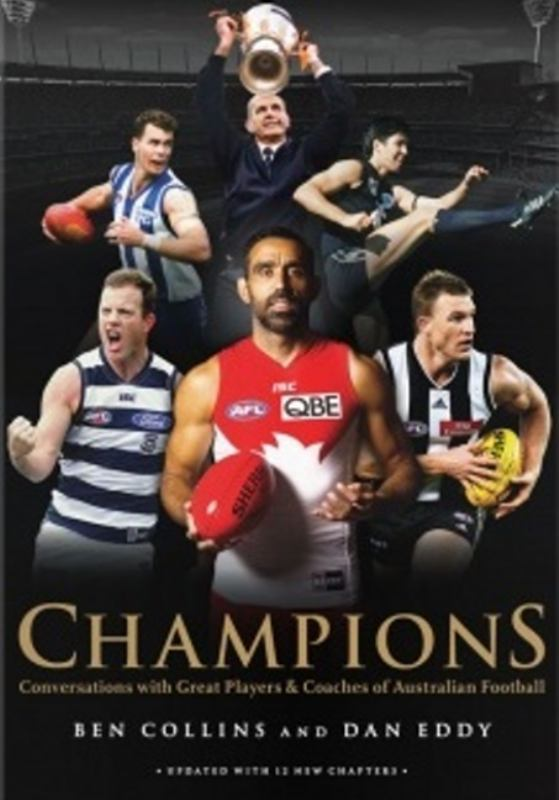 Champions Conversations with Great Players and Coaches of Australian Football