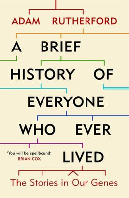 A Brief History of Everyone Who Ever Lived: The Stories in Our Genes