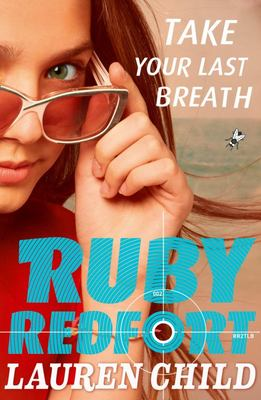 Take Your Last Breath (Ruby Redfort #2) (PB)