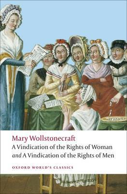 A Vindication of the Rights of Men / a Vindication of the Rights of Woman / a Historical and Moral View of the French Revolution