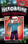 Herobrine Saves Christmas (Herobrine's Wacky Adventures #3)