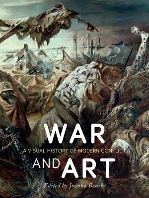 War and Art A Visual History of Modern Conflict