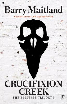 Crucifixion Creek (Belltree Trilogy #1)