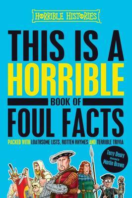 This is a Horrible Book of Foul Facts (Horrible Histories)