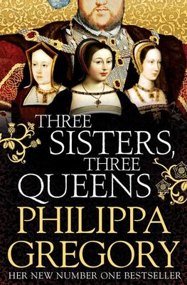 Three Sisters, Three Queens (Tudor Court #7)