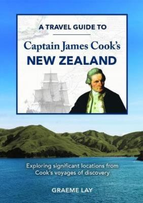 A Travel Guide To James Cooks New Zealand