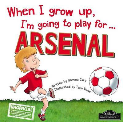 When I Grow Up, I'm Going to Play for Arsenal