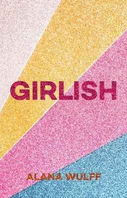 Girlish An Empowering Journal for the Twenty First Century