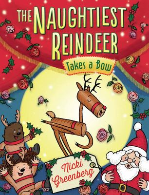 The Naughtiest Reindeer Takes a Bow