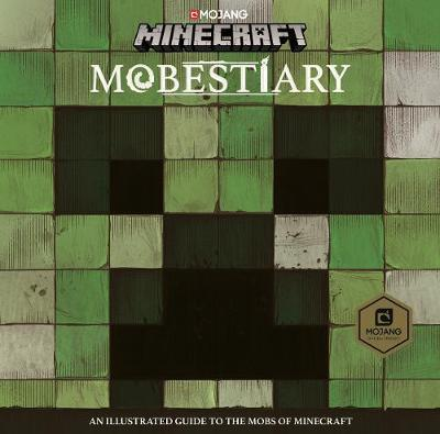 Mobestiary: An Illustrated Guide to the Mobs of Minecraft
